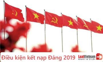 Thông tin về điều kiện kết nạp Đảng năm 2019