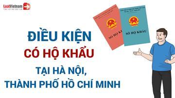 Video: Điều kiện để có hộ khẩu tại Hà Nội, TP. Hồ Chí Minh