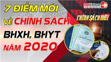 Video: 7 điểm mới về chính sách BHXH, BHYT năm 2020