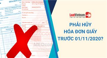 Doanh nghiệp phải hủy hoá đơn giấy trước ngày 01/11/2020?