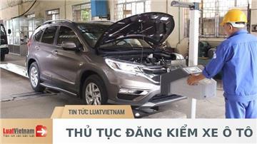 Thủ tục đăng kiểm xe ô tô hiện nay thực hiện thế nào?