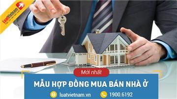 Mẫu Hợp đồng mua bán nhà 2021 chi tiết nhất