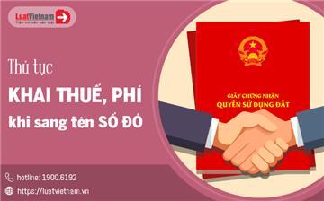 Cập nhật: Hồ sơ, thủ tục khai thuế, phí khi sang tên Sổ đỏ