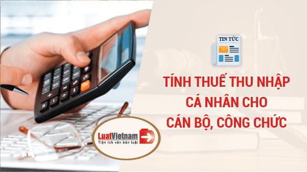 Tính thuế thu nhập cá nhân cho cán bộ công chức