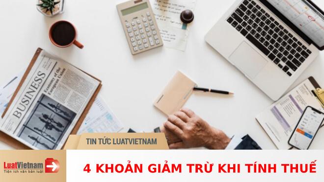 4 khoản giảm trừ khi tính thuế thu nhập cá nhân