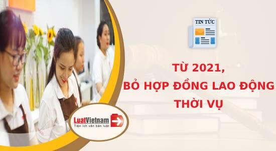 Từ 2021, bỏ hợp đồng lao động thời vụ