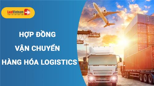 Mẫu Hợp đồng vận chuyển hàng hóa logistics đầy đủ thông tin