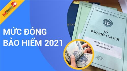 Mức đóng BHXH bắt buộc, BHTN, BHYT từ 01/7/2021