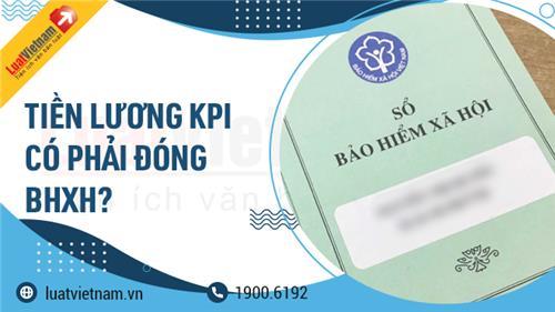 Tiền lương KPI có phải đóng BHXH, thuế TNCN không?