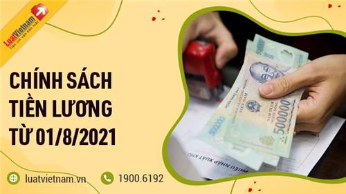Toàn bộ chính sách về tiền lương có hiệu lực từ 01/8/2021