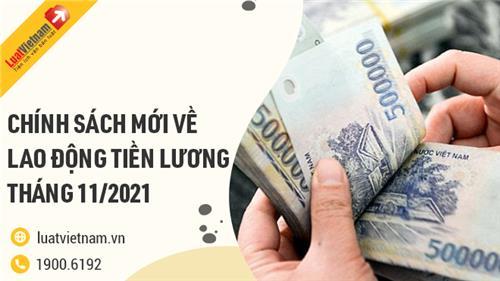 Chính sách mới về lao động, tiền lương có hiệu lực tháng 11/2021